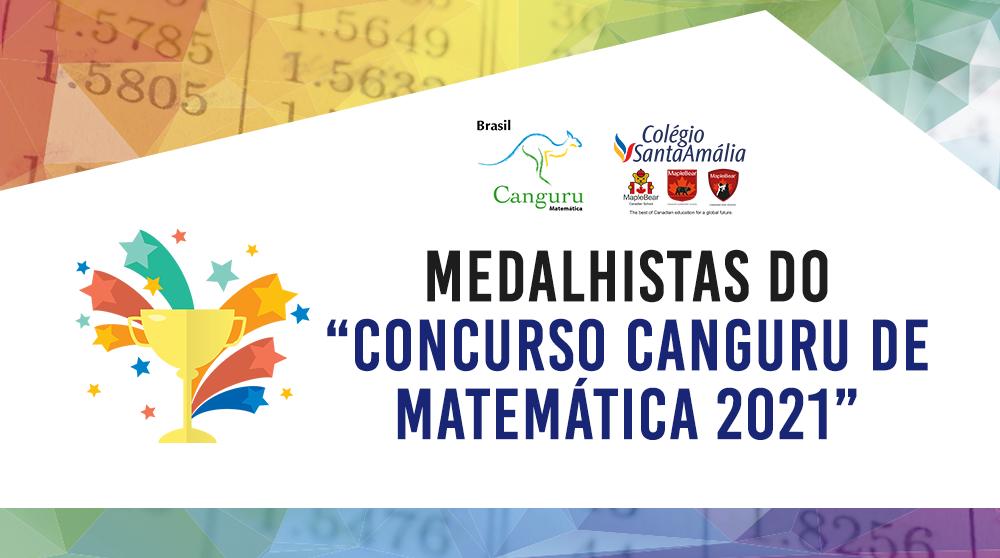 "Confira os medalhistas do ""Concurso Canguru de Matemática 2021"""